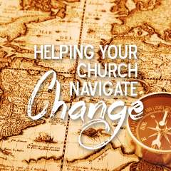 Helping Your Church Navigate Change