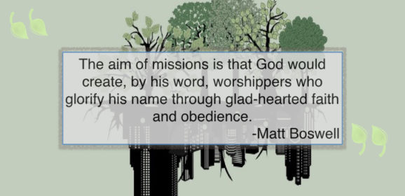 Worship is the Goal of Missions