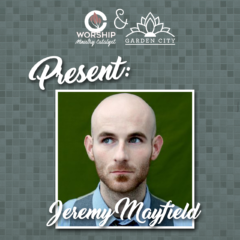 Worship Ministry Catalyst Podcast, Episode 0172, Interview with JBruMay (aka Jeremy Mayfield)