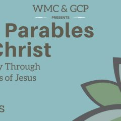 The Parables of Christ: Day One