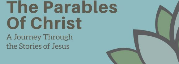 The Parables of Christ: Day 1