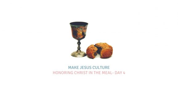 Honoring Christ in The Meal- Day 4