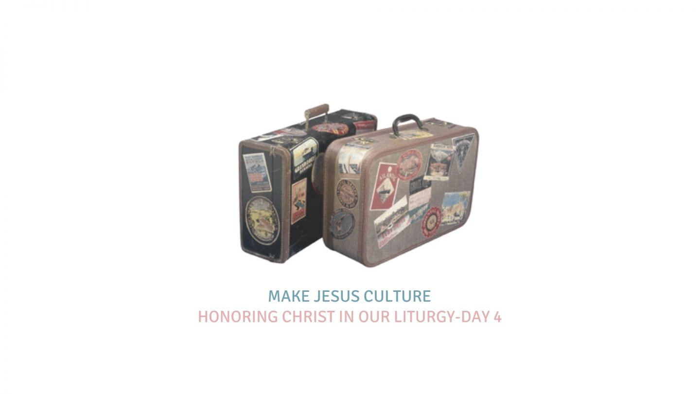 Honoring Christ In Our Liturgy-Day 4