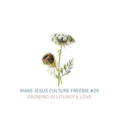 Freebie #29-Dr. Jim Hart: Growing In Liturgy & Love