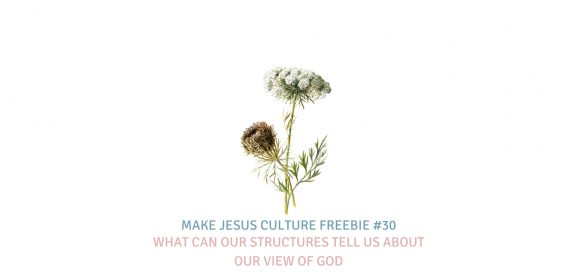 Freebie #30-Dr. Jim Hart: What Can Our Structures Tell Us About Our View of God