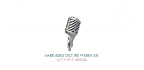 Freebie #33-Zac Hicks: Worship & Mission