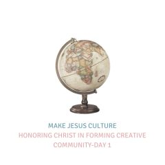 Honoring Christ In Forming Creative Community-Day 1