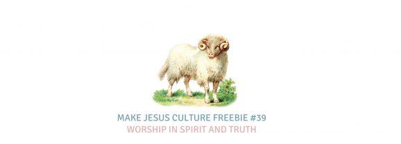 Freebie #39-Aaron Keyes: Worship in Spirit and Truth