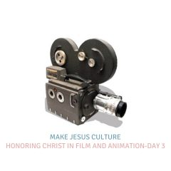 Honoring Christ In Film And Animation-Day 3