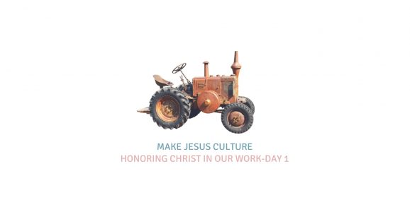 Honoring Christ In Our Work-Day 1