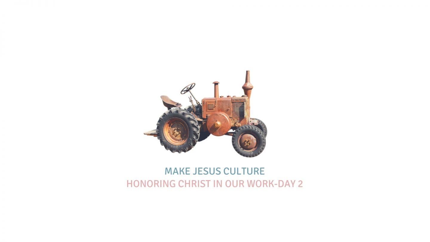 Honoring Christ In Our Work-Day 2