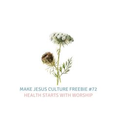 Freebie # 72-Lora Warren: Health Starts With Worship