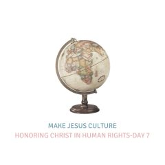 Honoring Christ In Human Rights-Day 7