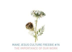 Freebie # 76-Hugh Whelchel: The Importance of Our Work