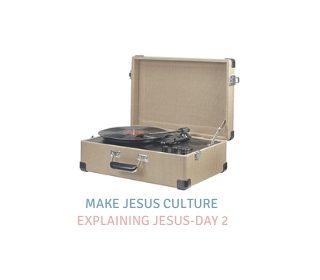 Explaining Jesus: A Study Based on New Album by Jordan Searcy-Day 2