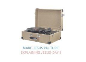 Explaining Jesus: A Study Based on New Album by Jordan Searcy-Day 3