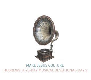 Hebrews: A 28-Day Musical Devotional-Day 5