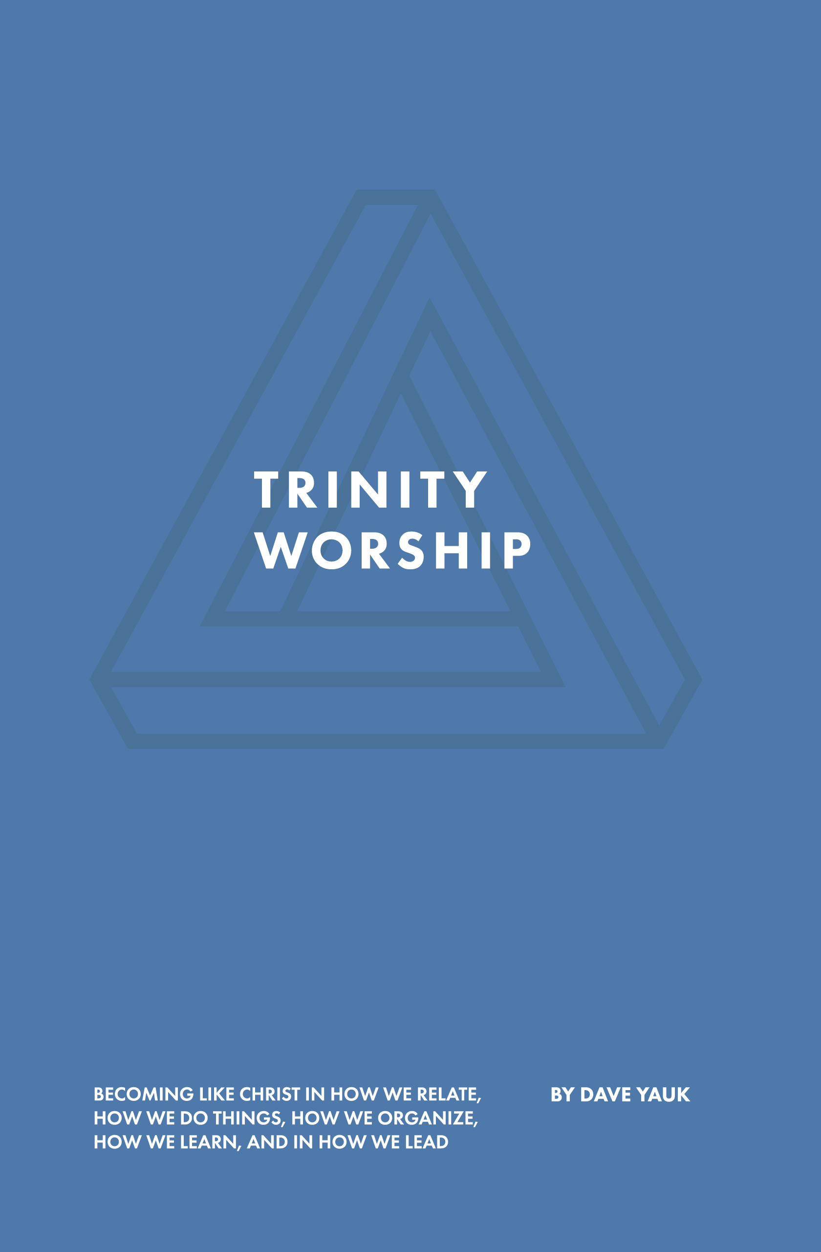 Trinity Worship (A NEW BOOK)