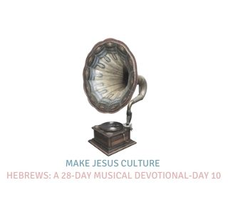 Hebrews: A 28-Day Musical Devotional-Day 10