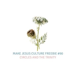Freebie # 90-Dave Yauk: Circles and the Trinity