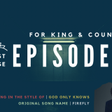 VODCAST 1C: Song Written in the Style of For King & Country