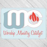 Worship Ministry Catalyst Podcast, Episode 209