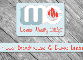 Worship Ministry Catalyst Podcast, Episode 213 – David Introduces Joe to Loops and Multitracks