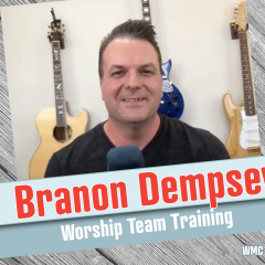 WMC, 224: Branon Dempsey of Worship Team Training