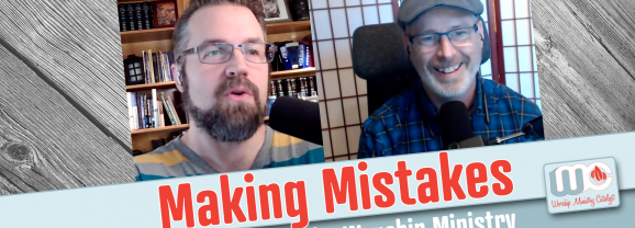 Worship Ministry Catalyst Podcast, Episode 225: Learning From Our Mistakes And Dealing With The Loss Of Mentorship In Worship
