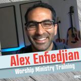 Building Healthy Worship Teams Post Covid, Alex Enfiedjian, Worship Ministry Training (WMC-226)