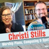 Worship Ministry Catalyst Podcast, Episode 229: Christi Stills, Worship Ministry as a Pianist and Her Journey as a Composer.