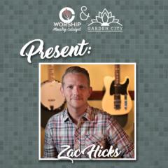 "WMC Podcast, #0174, Zac Hicks author of ""The Worship Pastor"""