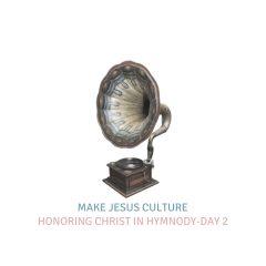 Honoring Christ In Hymnody-Day 2