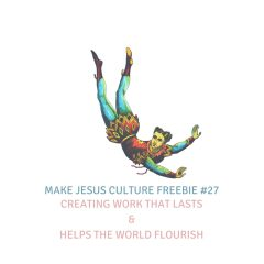 Freebie #27-Harrison Hollingsworth: Creating Work That Lasts & Helps The World Flourish