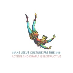 Freebie #45-Bryce Lenon: Acting and Drama is Instructive