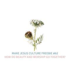 Freebie #62-Chris Powers: How do beauty and worship go together?