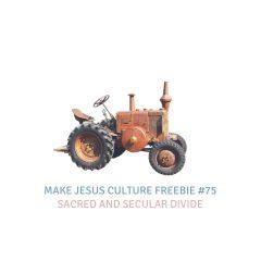 Freebie # 75-Hugh Whelchel: Sacred and Secular Divide