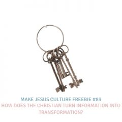 Freebie # 83-Dave Yauk: How does the Christian turn information into transformation?