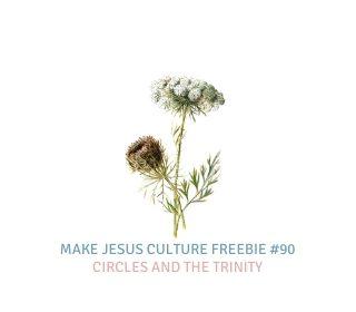 Freebie # 90-Dave Yauk: Circles and the Trinity